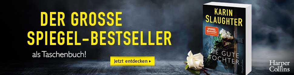 Der grosse Spiegel-Bestseller als Taschenbuch - »Karin Slaughter Die Gute Tochter