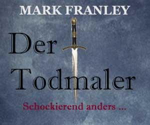 Mark Franley: Der Todmaler