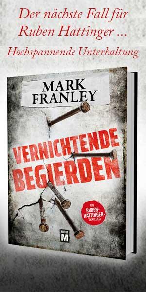 Mark Franley, Vernichtende Begierden