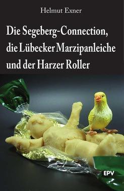 Cover von: Die Segeberg-Connection, die Lübecker Marzipanleiche und der Harzer Roller