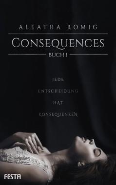 Cover von: Consequences – Jede Entscheidung hat Konsequenzrn