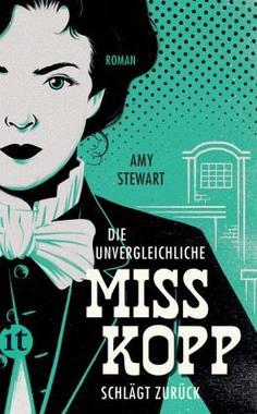 Cover von: Die unvergleichliche Miss Kopp schlägt zurück