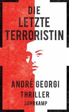 Cover von: Die letzte Terroristin