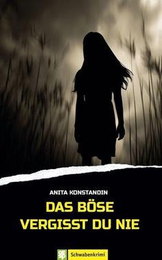 Cover von: Das Böse vergisst du nie