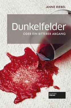 Cover von: Dunkelfelder oder ein bitterer Abgang