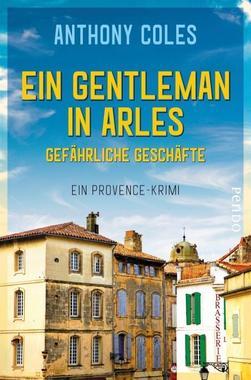 Cover von: Ein Gentleman in Arles – Gefährliche Geschäfte