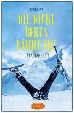 Cover von: Die dicke Berta fährt Ski