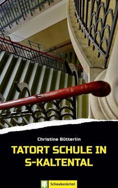 Cover von: Tatort Schule in S-Kaltental