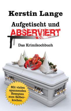 Cover von: Aufgetischt und abserviert