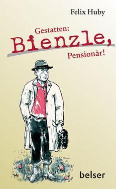 Cover von: Gestatten: Bienzle, Pensionär!