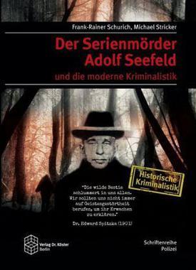 Cover von: Der Serienmörder Adolf Seefeld und die moderne Kriminalistik