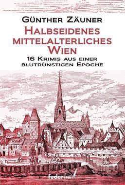 Cover von: Halbseidenes mittelalterliches Wien