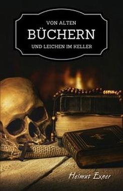 Cover von: Von alten Büchern und Leichen im Keller