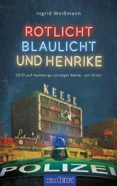 Cover von: Rotlicht, Blaulicht und Henrike
