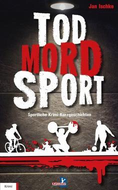 Cover von: Tod, Sport, Mord