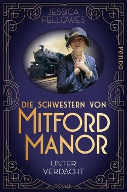 Cover von: Die Schwestern von Mitford Manor – Unter Verdacht