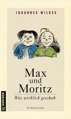 Cover von: Max und Moritz: Was wirklich geschah