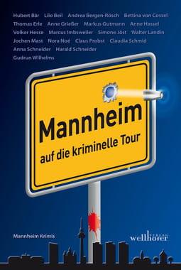 Cover von: Mannheim auf die kriminelle Tour
