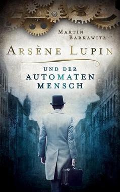 Cover von: Arsène Lupin und der Automatenmensch