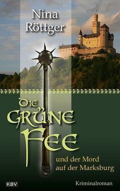 Cover von: Die grüne Fee und der Mord auf der Marksburg