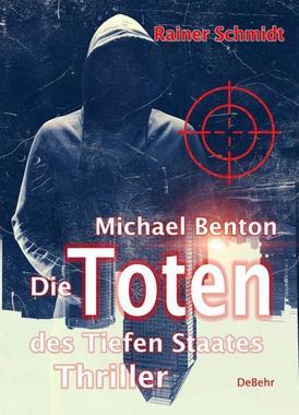 Cover von: Michael Benton – Die Toten des Tiefen Staates