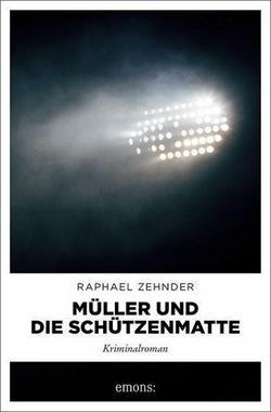 Cover von: Müller und die Schützenmatte