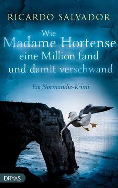 Cover von: Wie Madame Hortense eine Million fand und damit verschwand