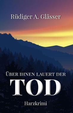 Cover von: Über ihnen lauert der Tod