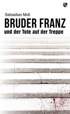 Cover von: Bruder Franz und der Tote auf der Treppe