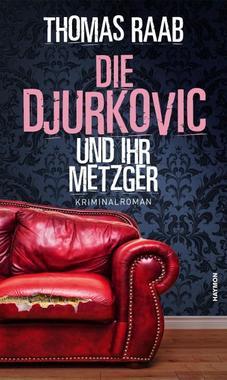 Cover von: Die Djurkovic und ihr Metzger