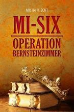 Cover von: MI-SIX - Operation Bernsteinzimmer