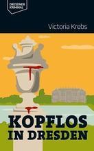 Cover von: Kopflos in Dresden