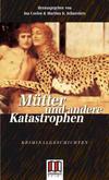 Cover von: Mütter und andere Katastrophen