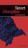 Cover von: Tatort Oberpfalz
