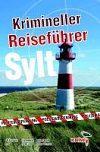 Cover von: Krimineller Reiseführer Sylt