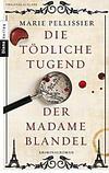 Cover von: Die tödliche Tugend der Madame Blandel