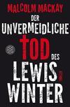Cover von: Der unvermeidliche Tod des Lewis Winter