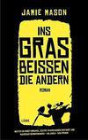 Cover von: Ins Gras beißen die andern