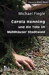 Cover von: Carola Henning und die Tote im Mühlhäuser Stadtwald