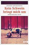 Cover von: Kein Schwein bringt mich um