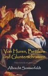 Cover von: Von Huren, Bettlern und Glunterschratzen