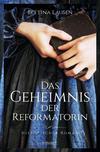 Cover von: Das Geheimnis der Reformatorin
