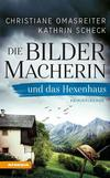 Cover von: Die Bildermacherin und das Hexenhaus