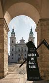 Cover von: Glück in Salzburg