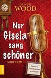Cover von: Nur Gisela sang schöner