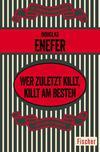 Cover von: Wer zuletzt killt, killt am besten