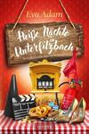Cover von: Heiße Nächte in Unterfilzbach