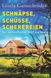 Cover von: Schnäpse, Schüsse, Scherereien