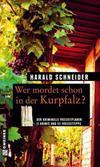 Cover von: Wer mordet schon in der Kurpfalz?