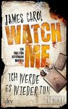 Cover von: Watch Me - Ich werde es wieder tun